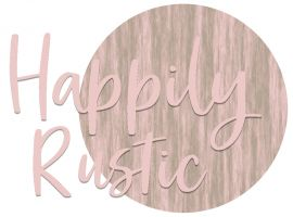 Happily Rustic